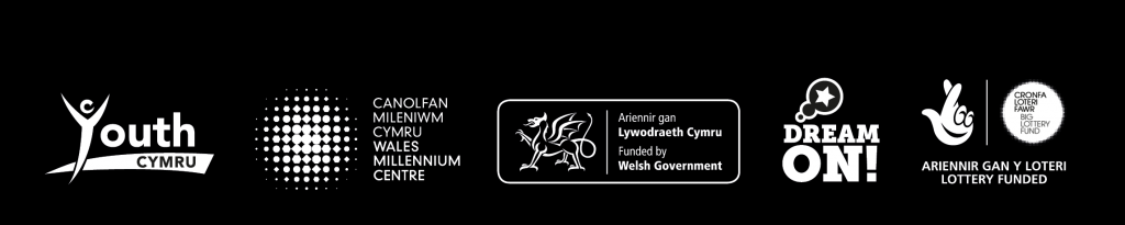 Youth Cymru, Wales Millennium Centre, Welsh Government, Dream On, Big Lottery Fund