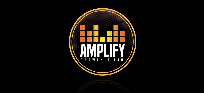 Amplify: Trowch E Lan