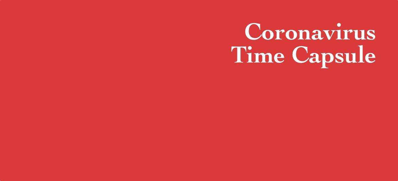 Coronavirus Time Capsule Week 7